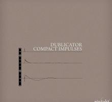 Dublicator – Compact Impulses EP [Eintakt]