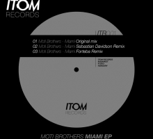 [Release] Moti Brothers, Remixes From Forteba & Sebastian Davidson – Miami EP (Itom Records)
