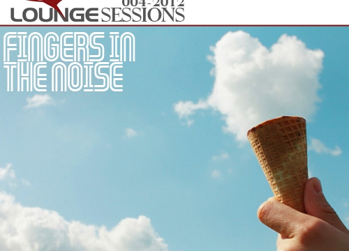 Fingers in the Noise – Q-Lounge Session #004 (Cream of Clouds)