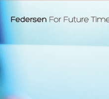 A quick chat with Federsen about his new album, 'For Future Times and Beings'