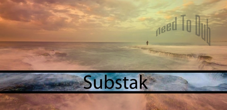 [Mix] Substak – Need To Dub (Deep In Dub Podcast 53)