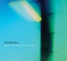 [Preview] Iminazole – Osaka and Manipulated Loops (Forthcoming on Cold Tear Records)