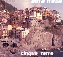 [Release] Aura Fresh – Cinque Terre EP