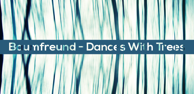 [Preview] Baumfreund – Dances With Trees EP (Drift Deeper Recordings 005)