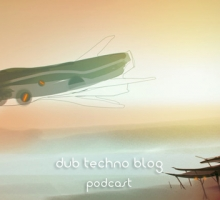 Dub Techno Blog Podcast 004 – Showcasing the finest deep electronic music each month