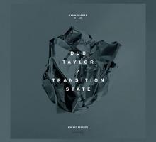 [Release] Dub Taylor – Transition State EP (Eintakt 28)
