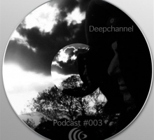 [Dub Techno Mix] Deepchannel Podcast 003