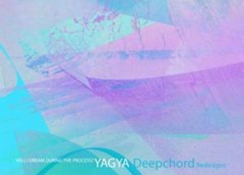 Yagya / DeepChord – Will I Dream During The Process (DeepChord Redesigns)