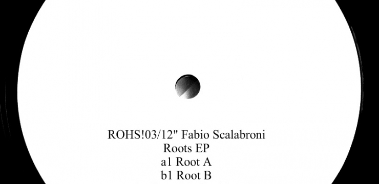 [Dub Techno Vinyl Release] Fabio Scalabroni – Roots EP (RoHs Records)