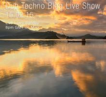 Dub Techno Blog Live Show 031 – Mixlr – 15.02.15