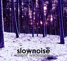 Slownoise – Silent Wilderness