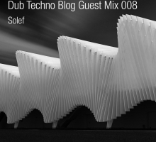 Dub Techno Blog Guest Mix 008 – Solef