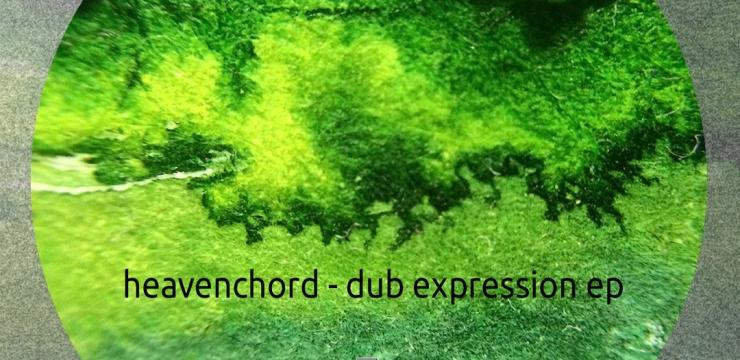 Heavenchord – Dub Expression EP