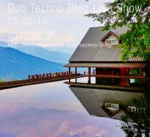 Dub Techno Blog Show 081 – 05.06.2016
