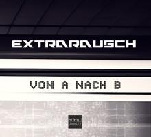Extrarausch – von A nach B