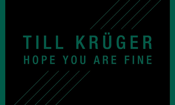 Till Krüger – Hope You Are Fine