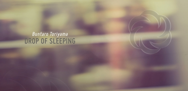 Buntaro Toriyama – Drop Of Sleeping LP