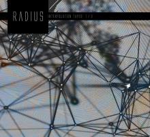 Radius – Interpolation tapes [restoration one]