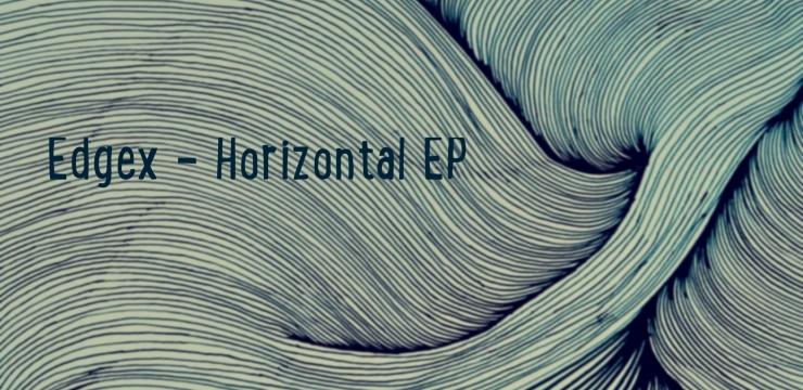 Edgex – Horizontal EP