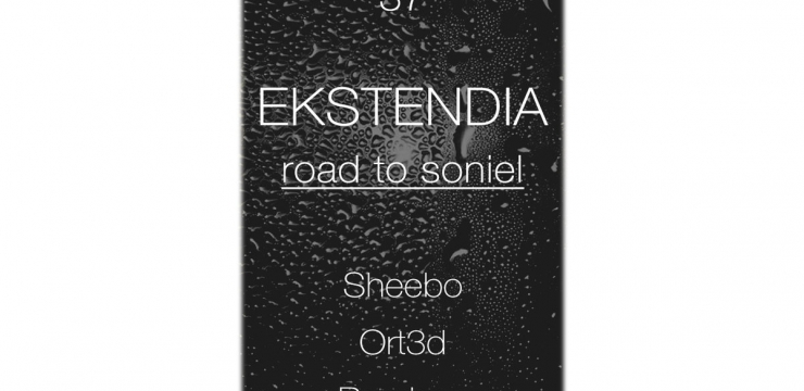Ekstendia – The road to Soniel EP incl. Sheebo & Ort3d Remixes