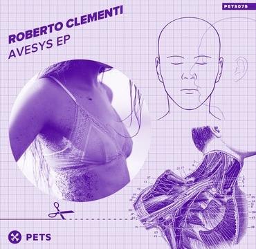 Roberto Clementi – Avesys EP [PETS075]