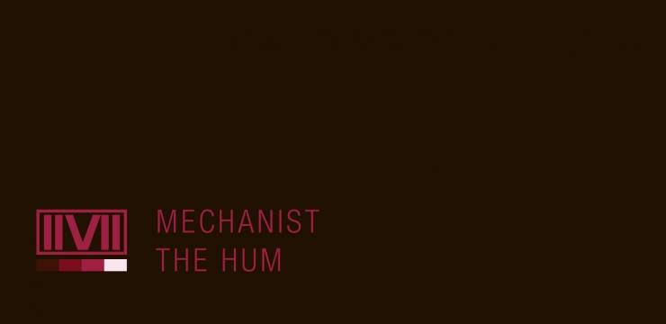 Mechanist – The Hum