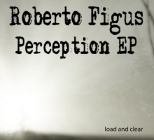 [Free Release] Roberto Figus – Perception EP (Loud & Clear 56)