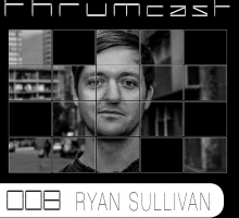 [Mix] Thrumcast 008 – Ryan Sullivan