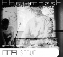 Thrumcast 009 – Segue