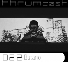 Thrumcast 022 – Butane