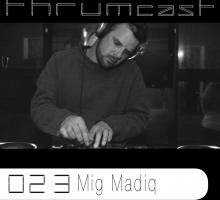 Thrumcast 023 – Mig Madiq