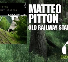 [Release] Matteo Pitton – Old Railway Station (DimbiDeep Music)