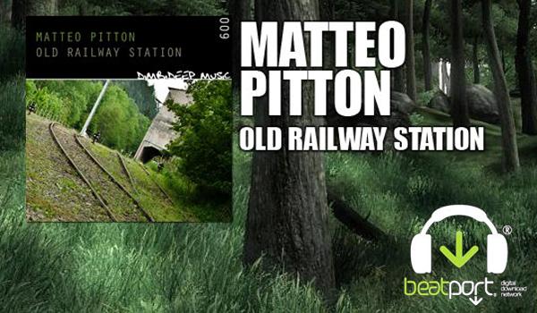 [Release] Matteo Pitton – Old Railway Station (DimbiDeep Music)