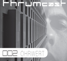 [Mix] Thrumcast 002 – Ohrwert